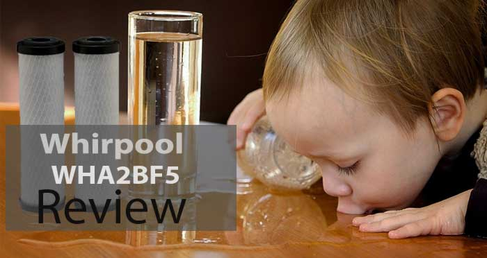 Whirpool WHA2BF5 Review in 2020