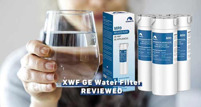 XWF GE Water Filter Reviews of 2020