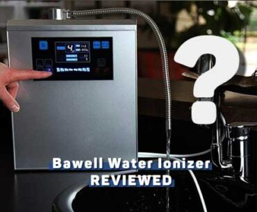 Bawell Water Ionizer Reviews [2020]