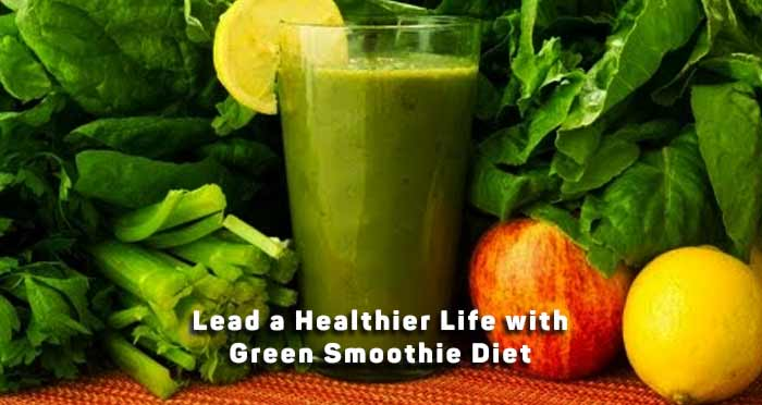 how-to-lead-a-healthier-life-with-green-smoothie-diet