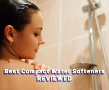 best-compact-water-softeners